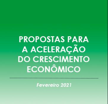 Propostas para a Aceleração do Crescimento Econômico - Fevereiro 2021